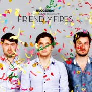 Friendly Fires-Bugged Out