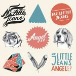 Mr Little Jeans- Angels EP