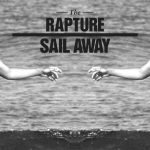 The Rapture: Sail Away Remix EP