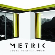 Metric-Youth-Without-Youth