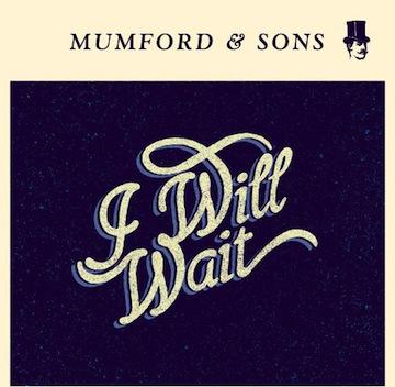 Mumford & Sons: I Will Wait [New Single]