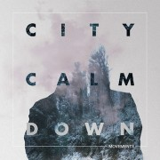 City Calm Down - Movements