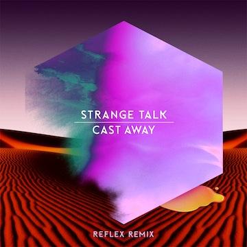 Strange Talk: Castaway (Reflex Remix) [Premiere & Comp]