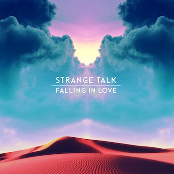 Strange Talk: Falling In Love [New Single]