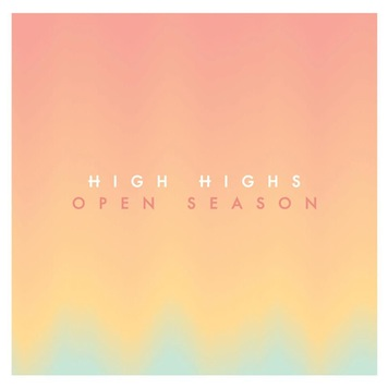 High Highs: Open Season [Album Review]