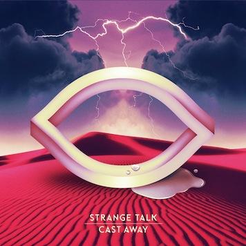 Strange Talk: Cast Away [Album Review]