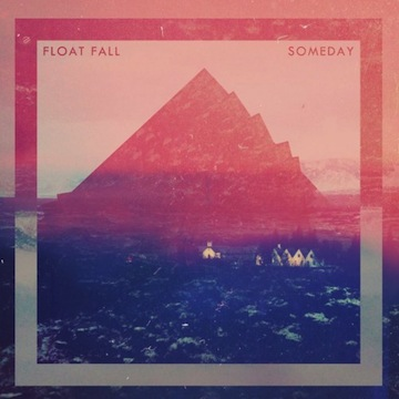 Float Fall: Someday [New Music]