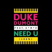 Duke Dumont - Need U 100%