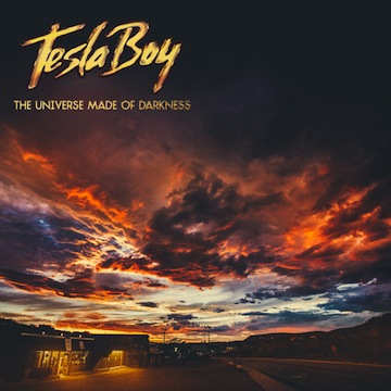 Tesla Boy: The Universe Made Of Darkness  [Album Stream]