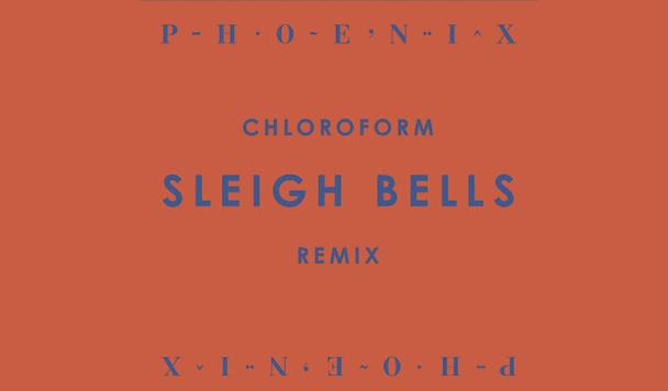 Phoenix: Chloroform (Sleigh Bells Remix)