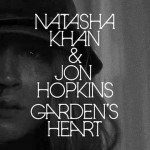 Natasha Khan + Jon Hopkins - Garden Heart
