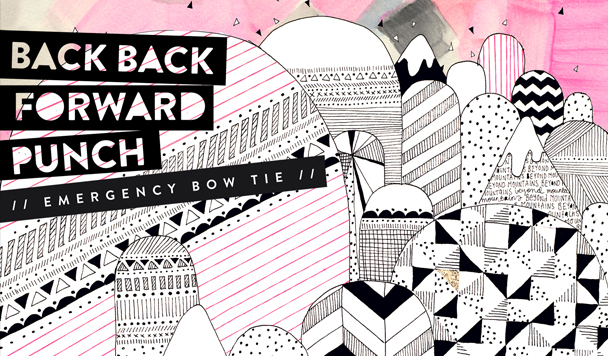 Back Back Forward Punch: Emergency Bow Tie [Single + Tour News]