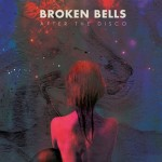 Broken Bells - After The Disco [Album Review]