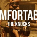 The Knocks - Comfortable EP