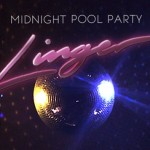 Midnight Pool Party - Linger