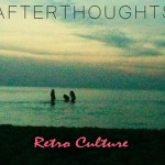 Retro Culture - Afterthoughts  [New Sounds]