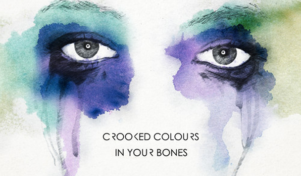 Crooked Colours: In Your Bones  [New Single]
