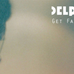 Delphic - Get Familiar - acid stag