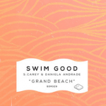 Swim Good - Grand Beach (ft. S. Carey & Daniela Andrade) - acid stag