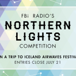 FBi Radio - Northern Lights Competition  [Entries Now Open] - acid stag