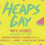 Heaps Gay - Shantan Wantan Ichiban, ASDJ ARDIE + Spencer Not Spencer - acid stag
