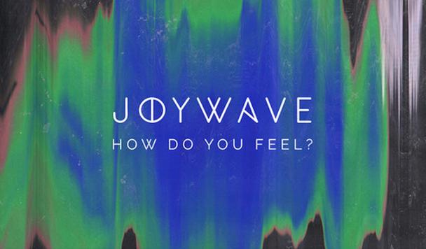 Joywave-how-do-you-feel-ep-review-+-stream-acid-stag