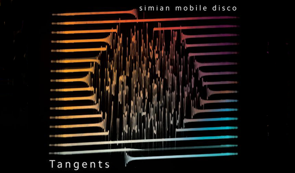 Simian Mobile Disco: Tangents  [New Single]