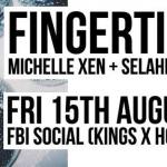 Fingertips, Michelle Xen + Selahphonic, @FBi Social - acid stag