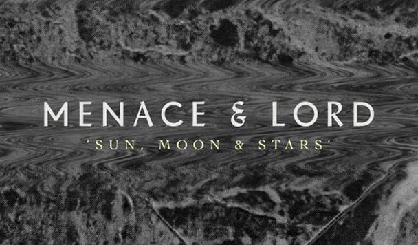 Menace & Lord: Sun, Moon & Stars Pt.1 [New Single]