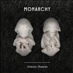 Monarchy - Almost Human - acid stag
