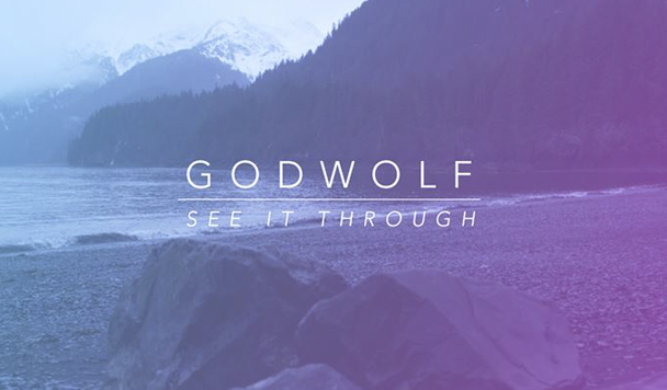 GodWolf: See It Through  [Music Video]