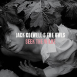 Jack Colwell & The Owls - Seek The Wilde  [New Single] - acid stag