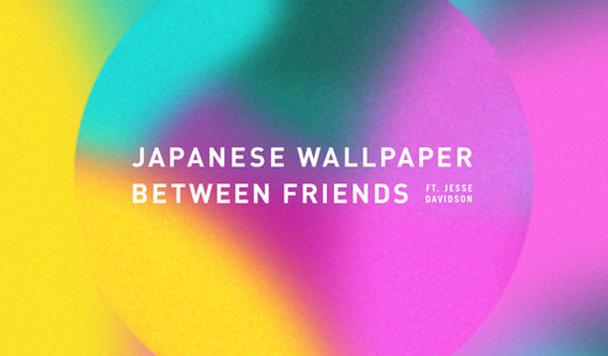 Japanese Wallpaper: Between Friends (ft. Jesse Davidson)  [New Single]