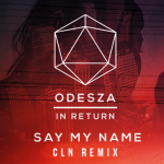 ODESZA - Say My Name (ft. Zyra) (cln Remix) - acid stag