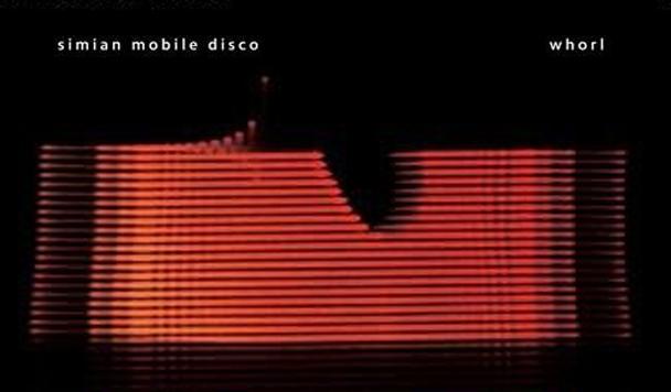 Simian Mobile Disco: Whorl  [Album Stream]