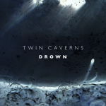 Twin Caverns - Drown  [Premiere] - acid stag