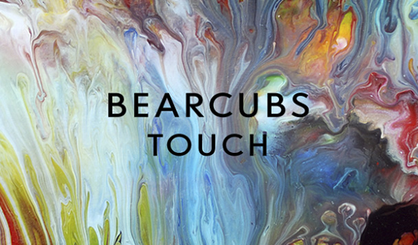 Bearcubs – Touch  [New Music]