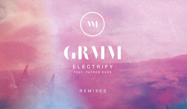 GRMM – Electrify (ft. Father Dude) (cln Remix)