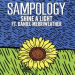 Sampology - Shine A Light (ft. Daniel Merriweather)  [New Single] - acid stag