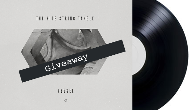 The Kite String Tangle: Vessel EP [Vinyl Giveaway]