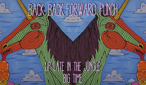 Back Back Forward Punch – Big Time & Up Late In The Jungle [Premiere]