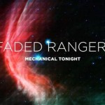 Faded Ranger - Mechanical Tonight [Stream] - acid stag