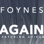 FOYNES - Again (ft AViVAA)  [New Single] - acid stag