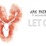 Ark Patrol - Let Go (ft. Veronika Redd) - acid stag