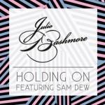 Julio Bashmore - Holding On (ft. Sam Dew) - acid stag