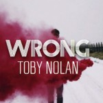 Toby Nolan - Wrong - acid stag