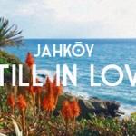 JAHKOY - Still In Love - acid stag