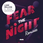 Luke Million - Fear The Night (ft. Jesse Davidson) (Oisima Remix) - acid stag