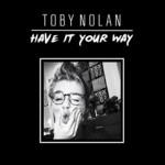 Toby Nolan - Have It Your Way - acid stag