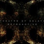 Theatre Of Delays - Retroactive - acid stag